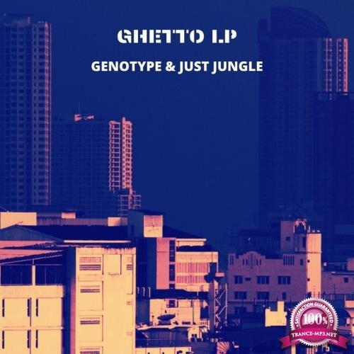 Genotype & Just Jungle - Ghetto LP (2020)