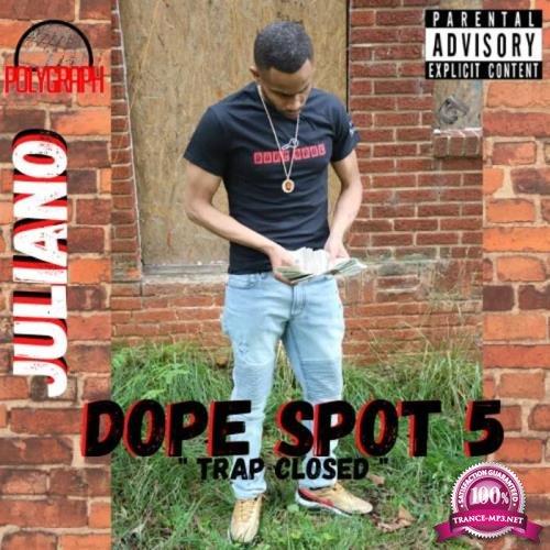 Juliano - Dope Spot 5 Trap Closed (2020)