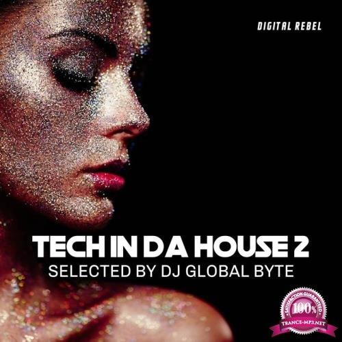 Tech in Da House 2 (Selected by Dj Global Byte) (2020)