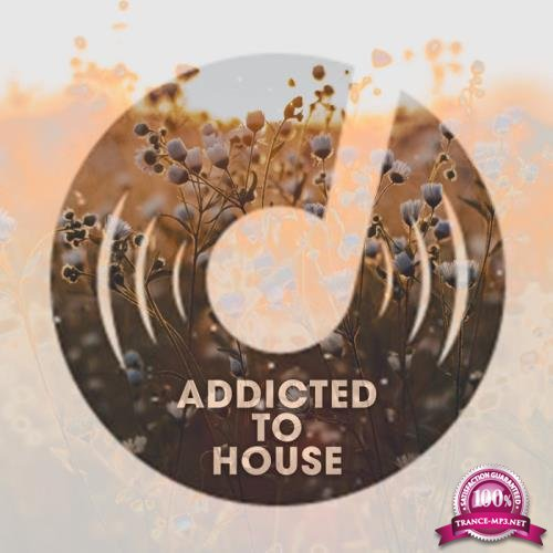 Addicted To House (2020)