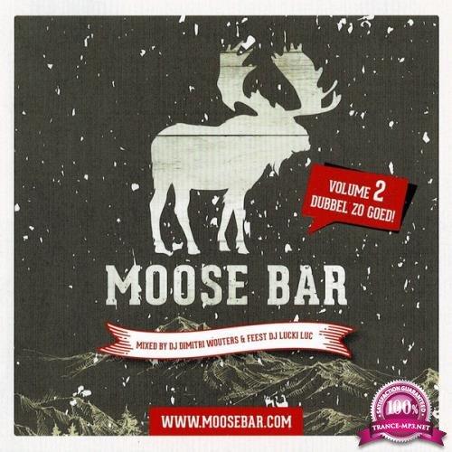 Moose Bar Volume 2 (Mixed By DJ Dimitri Wouters & Feest DJ Lucki Luc) [2CD] (2019) FLAC