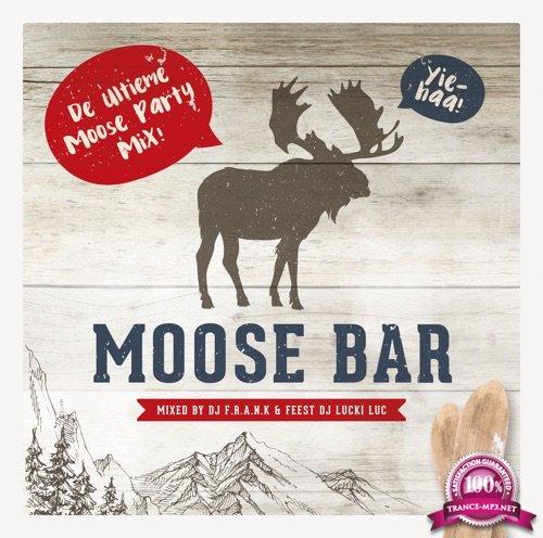 Moose Bar (Mixed By DJ F.R.A.N.K & Feest DJ Lucki Luc) [2CD] (2018) FLAC