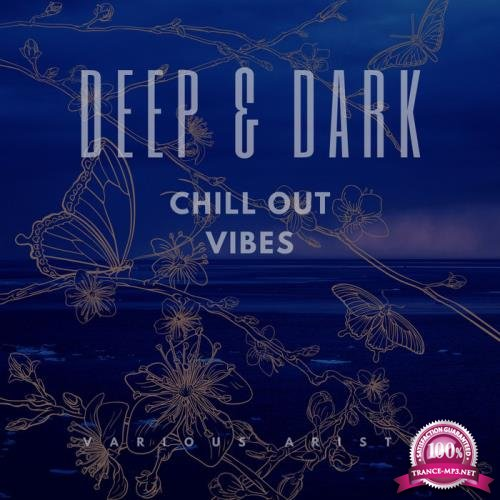 Deep & Dark Chill Out Vibes (2020)