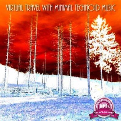 Virtual Travel with Minimal Technoid Music (2020)