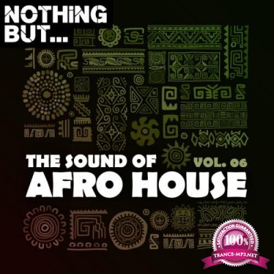 Nothing But... The Sound of Afro House, Vol. 06 (2020)