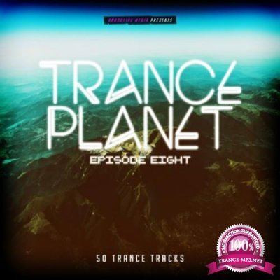Trance Planet - Episode Eight (2020)