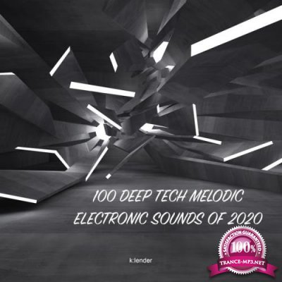 100 Deep Tech Melodic Electronic Sounds of 2020 (2020)