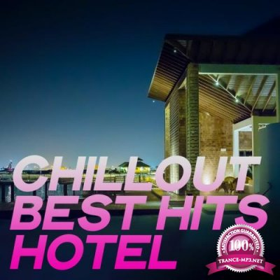 Chillout Best Hits Hotel (Essential Chillout Music Summer 2020) (2020)