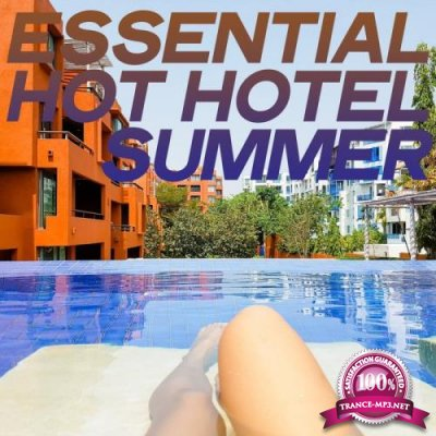 Essential Hot Hotel Summer (Lounge Music And Chillout Luxury Selection Hotel) (2020)