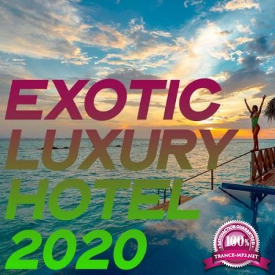Exotic Luxury Hotel 2020 (Essential Lounge & Chillout Summer Hotel Music) (2020)