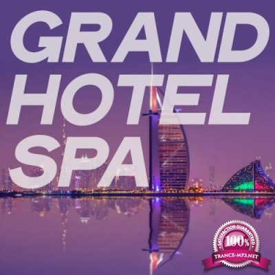 Grand Hotel Spa (Essential Electronic Lounge & Chillout Music 2020) (2020)
