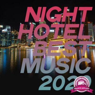 Night Hotel Best Music 2020 (Selection Chillout Essential Music Luxury 2020) (2020)