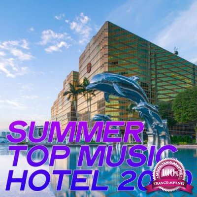 Summer Top Music Hotel 2020 (Best Selection Electronic Lounge Music 2020) (2020)
