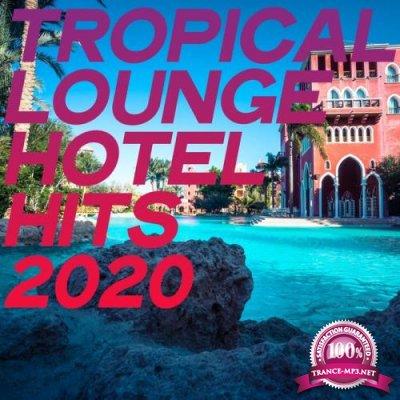 Tropical Lounge Hotel Hits 2020 (2020)
