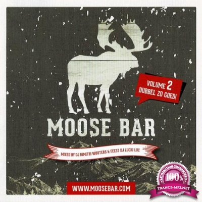 Moose Bar Volume 2 (Mixed By DJ Dimitri Wouters & Feest DJ Lucki Luc) [2CD] (2019) FLAC