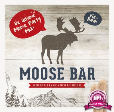 Moose Bar (Mixed By DJ F.R.A.N.K & Feest DJ Lucki Luc) [2CD] (2018) FLAC