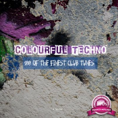 Colourful Techno 100 Of The Finest Club Tunes (2020)