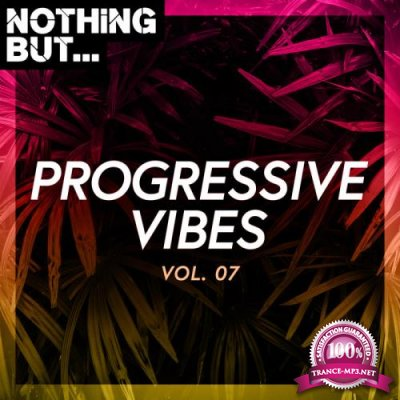 Nothing But... Progressive Vibes Vol 07 (2020)