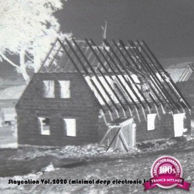Staycation Vol.2020 (Minimal Deep Electronic Techno Music) (2020)