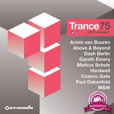 Armada Presents: Trance 75 2012, Vol. 1 (Mixed & Unmixed) (2012)