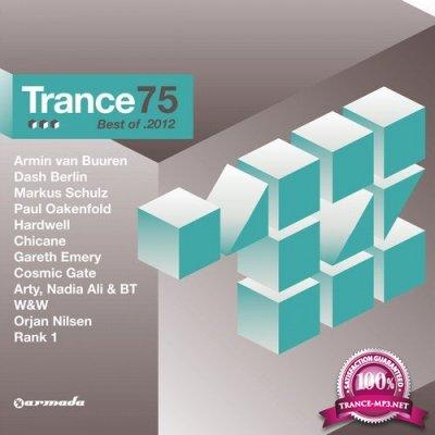 Armada Presents: Trance 75 Best Of 2012 (Mixed & Unmixed) (2012)