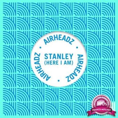 Airheadz - Stanley (Here I Am) (Remixes) (2020)