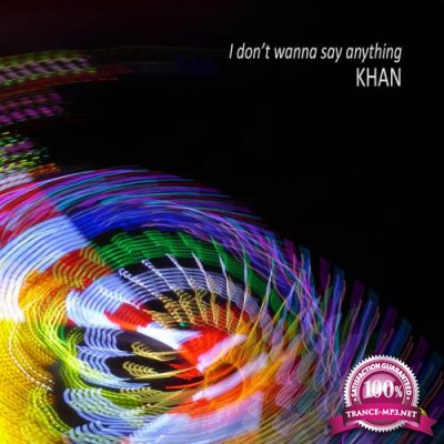 Khan - I Don't Wanna Say Anything (2020)