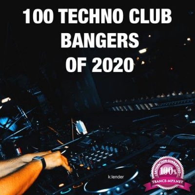K:lender - 100 Techno Club Bangers Of 2020 (2020)