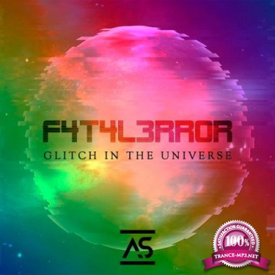 F4T4L3Rr0R - Glitch In The Universe (2020)
