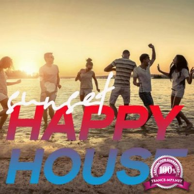 Sunset Happy House (The best House Music Selection Summer 2020) (2020)