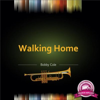 Bobby Cole - Walking Home (2020)