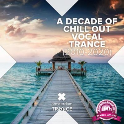 A Decade of Chill Out Vocal Trance (2010 - 2020) (2020)