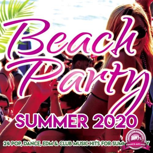 Beach Party Summer 2020 (24 Pop, Dance, Edm, Club Music Hits For Summer Party) (2020)