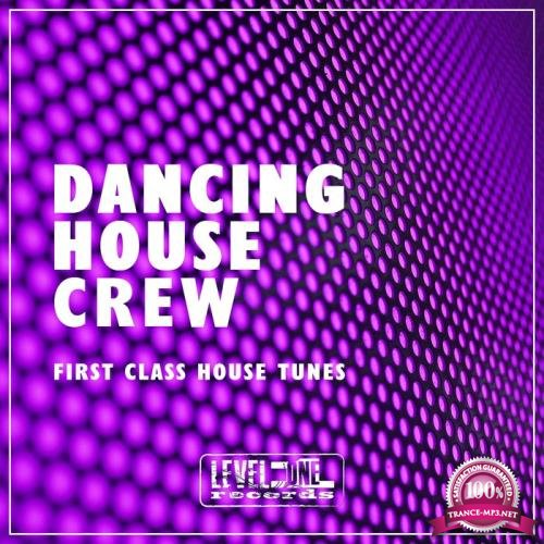 Dancing House Crew (First Class House Tunes) (2020)
