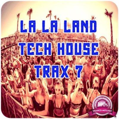 La La Land Tech House Trax, Vol.7 (Best Clubbing Tech House Tracks) (2020)