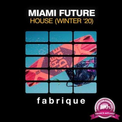 Miami Future House (Winter '20) (2020)