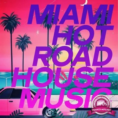 Miami Hot Road House Music (2020)