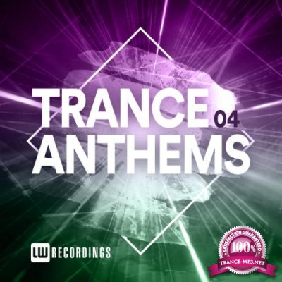 LW Recordings - Trance Anthems, Vol. 04 (2020)