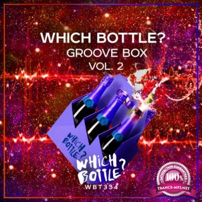 Which Bottle?: GROOVE BOX, Vol. 2 (2020)
