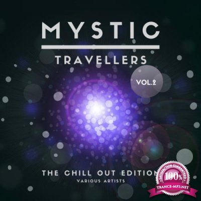 Mystic Travellers (The Chill Out Edition), Vol. 2 (2020)