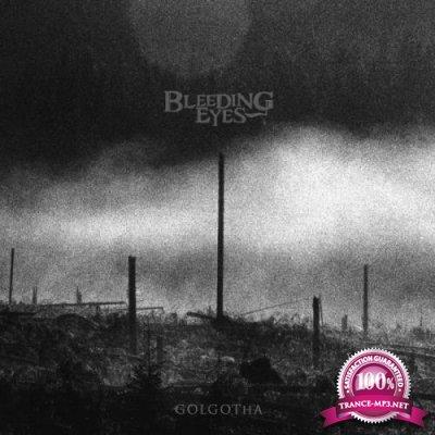 Bleeding Eyes - Golgotha (2020)