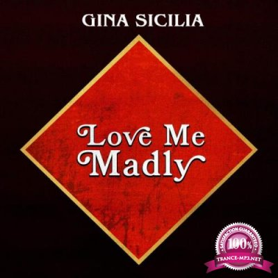 Gina Sicilia - Love Me Madly [CD] (2020) FLAC