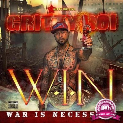 Gritty BOI - WIN War Is Necessary (2020)