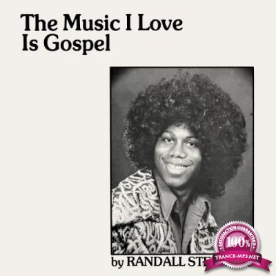 Randall Stephens - The Music I Love Is Gospel (2020)