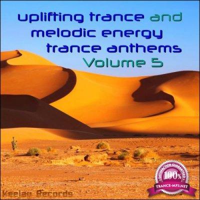 Uplifting Trance & Melodic Energy Trance Anthems Vol. 5 (2019)