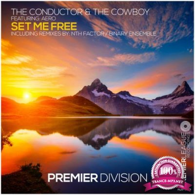 The Conductor & The Cowboy ft Aero Vaquera - Set Me Free (2020)