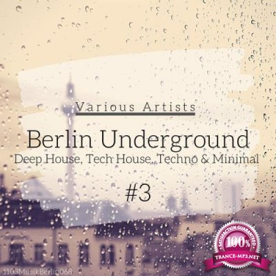 Berlin Underground Deep House, Tech House, Techno & Minimal #3 (2020)