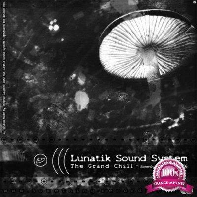 Lunatik Sound System - The Grand Chill (2020)