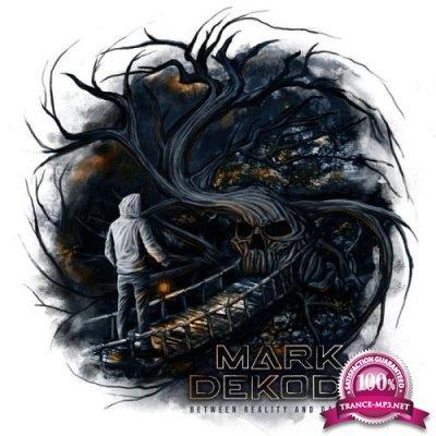 Mark Dekoda - Between Reality & Darkness (2020)
