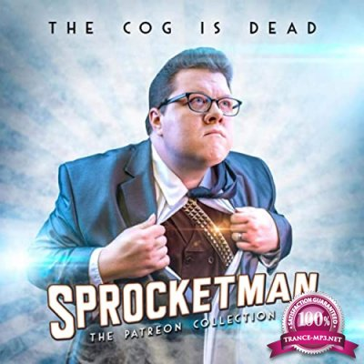 The Cog Is Dead - Sprocketman: The Patreon Collection (2020)